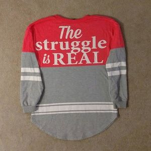 STRUGGLE IS REAL coral long sleeve shirt